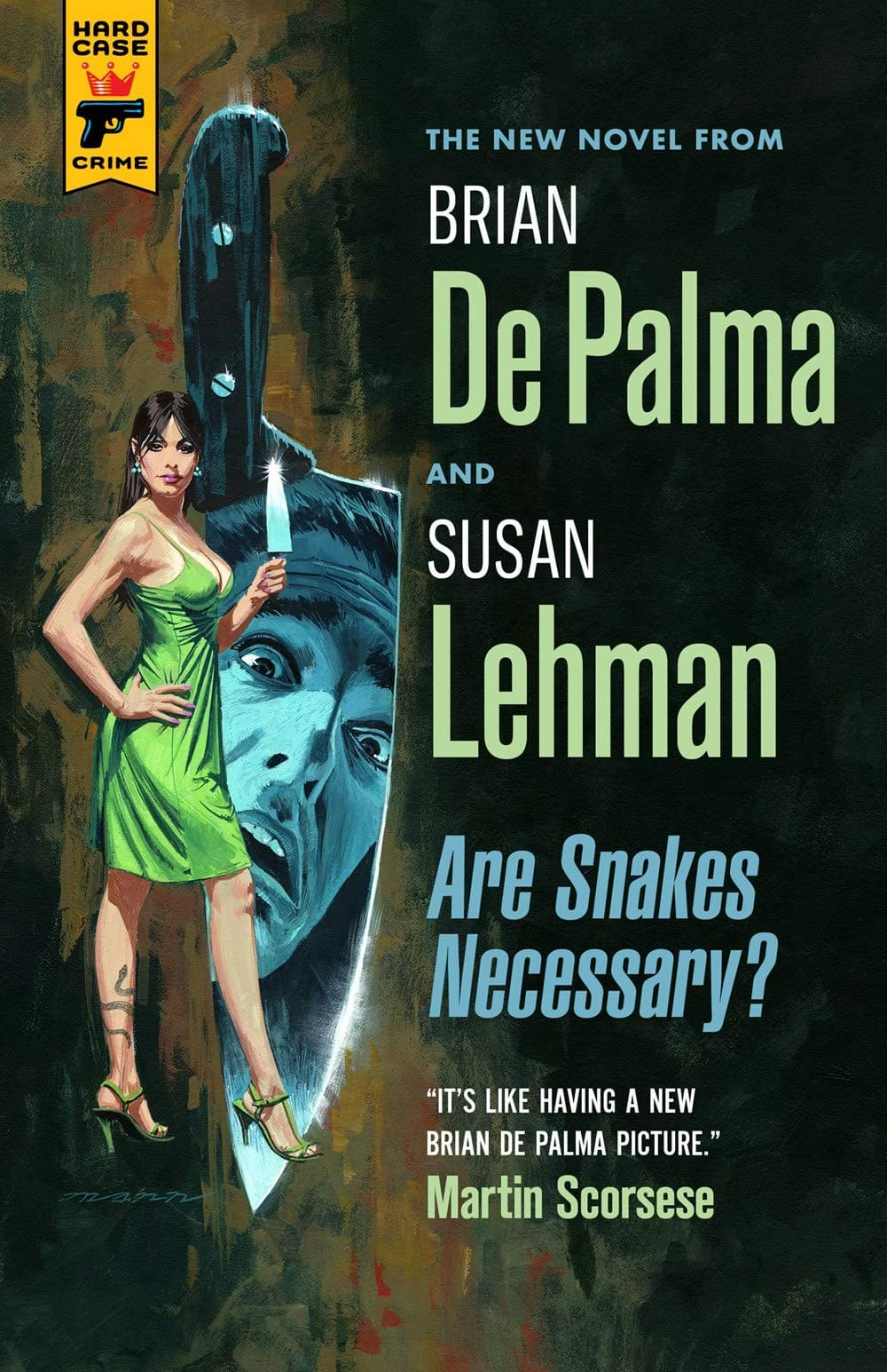 Are Snakes Necessary? (Brian De Palma and Susan Lehman, 2020), Hard Case Crime, 224 pages, cover art by Paul Mann